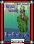 Heroes Weekly, Vol. 1, Issue #22: The Professor (PFRPG) PDF