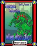 Heroes Weekly, Vol. 2, Issue #1: Alien Abduction (PFRPG) PDF