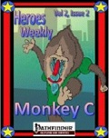 Heroes Weekly, Vol. 2, Issue #2: Monkey C (PFRPG) PDF