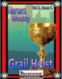 Heroes Weekly, Vol. 2, Issue #5: Grail Heist (PFRPG) PDF