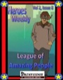 Heroes Weekly, Vol. 2, Issue #8: The League of Amazing People (PFRPG) PDF