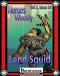 Heroes Weekly, Vol. 2, Issue #14: Land Squid (PFRPG) PDF