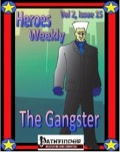 Heroes Weekly, Vol. 2, Issue #15: The Gangster Advanced Class (PFRPG) PDF