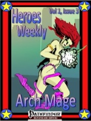 Heroes Weekly, Vol. 1, Issue #3: Arch Mage Advanced Class (PFRPG) PDF