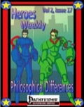 Heroes Weekly, Vol. 2, Issue #17: Philosophical Differences (PFRPG) PDF