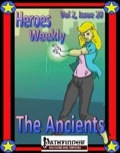 Heroes Weekly, Vol. 2, Issue #20: The Ancients (PFRPG) PDF
