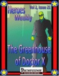 Heroes Weekly, Vol. 2, Issue #21: Greenhouse of Doctor X (PFRPG) PDF