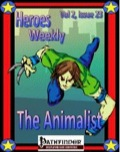 Heroes Weekly, Vol. 2, Issue #23: The Animalist Advanced Class (PFRPG) PDF