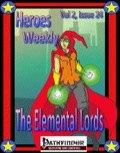 Heroes Weekly, Vol. 2, Issue #24: The Elemental Lords (PFRPG) PDF
