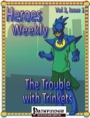 Heroes Weekly, Vol. 3, Issue #1: The Trouble with Trinkets (PFRPG) PDF