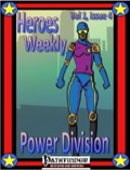 Heroes Weekly, Vol. 1, Issue #4: Power Division (PFRPG) PDF
