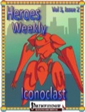 Heroes Weekly, Vol. 3, Issue #2: Iconoclast (PFRPG) PDF