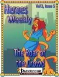 Heroes Weekly, Vol. 3, Issue #5: The Roar of the Crowd (PFRPG) PDF