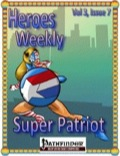 Heroes Weekly, Vol. 3, Issue #7: The Super Patriot (PFRPG) PDF
