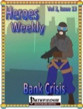 Heroes Weekly, Vol. 3, Issue #13: Bank Crisis (PFRPG) PDF