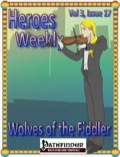 Heroes Weekly, Vol. 3, Issue #17: Wolves of the Fiddler (PFRPG) PDF