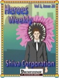 Heroes Weekly, Vol. 3, Issue #20: Shiva Corporation (PFRPG) PDF