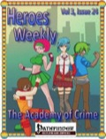 Heroes Weekly, Vol. 3, Issue #24: The Academy of Crime (PFRPG) PDF