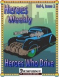 Heroes Weekly, Vol. 4, Issue #1: Heroes Who Drive (PFRPG) PDF