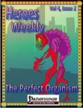Heroes Weekly, Vol. 4, Issue #2: The Perfect Organism (PFRPG) PDF
