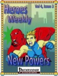 Heroes Weekly, Vol. 4, Issue #3: New Powers (PFRPG) PDF