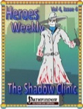 Heroes Weekly, Vol. 4, Issue #4: The Shadow Clinic (PFRPG) PDF