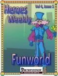 Heroes Weekly, Vol. 4, Issue #5: Funtown (PFRPG) PDF