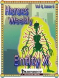 Heroes Weekly, Vol. 4, Issue #6: Entity X (PFRPG) PDF