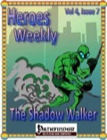 Heroes Weekly, Vol. 4, Issue #7: The Shadow Walker (PFRPG) PDF