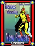 Heroes Weekly, Vol. 1, Issue #7: New Powers (PFRPG) PDF