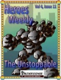 Heroes Weekly, Vol. 4, Issue #11: Unstoppable (PFRPG) PDF
