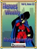 Heroes Weekly, Vol. 4, Issue #13: Masked Adventurer (PFRPG) PDF