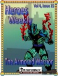 Heroes Weekly, Vol. 4, Issue #14: Armored Warrior (PFRPG) PDF