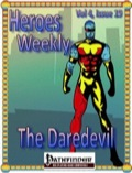 Heroes Weekly, Vol. 4, Issue #19: The Daredevil (PFRPG) PDF