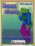 Heroes Weekly, Vol. 4, Issue #21: The Webbed Hand of Crime (PFRPG) PDF