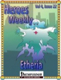 Heroes Weekly, Vol. 4, Issue #22: Etheria (PFRPG) PDF