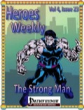 Heroes Weekly, Vol. 4, Issue #23: The Strong Man (PFRPG) PDF