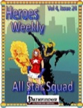 Heroes Weekly, Vol. 4, Issue #24: The All-Star Squad (PFRPG) PDF