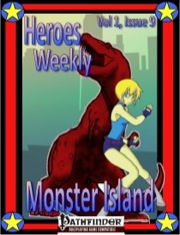 Heroes Weekly, Vol. 1, Issue #9: The Mystery of Monster Island (PFRPG) PDF