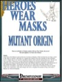 Heroes Wear Masks—Preview #2: Mutant Origin (PFRPG) PDF