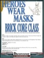 Heroes Wear Masks—Preview #3: Brick Core Class (PFRPG) PDF