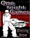One Knight Games, Vol. 3, Issue #2: Wrecking Iron PDF