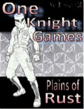 One Knight Games, Vol. 3, Issue #10: Plains of Rust PDF