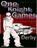 One Knight Games, Vol 3, Issue 14: Derby Duels PDF