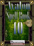 Avalon Spell Books, Vol. 1, Issue #10 (PFRPG) PDF