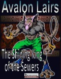 Avalon Lairs: The Shining King of the Sewers (PFRPG) PDF