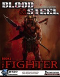 Blood & Steel, Book 1: The Fighter (PFRPG) PDF