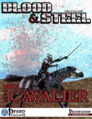 Blood & Steel Book 3: The Cavalier (PFRPG) PDF
