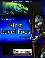 Creature Codex Volume 4: First Level Foes (PFRPG) PDF