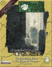 Slumbering Tsar 2: The Desolation, Part 2—The Ghosts of Victory (PFRPG)